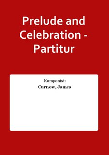 Prelude and Celebration - Partitur
