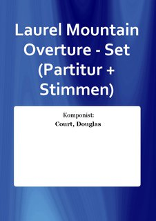 Laurel Mountain Overture - Set (Partitur + Stimmen)