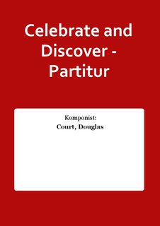 Celebrate and Discover - Partitur