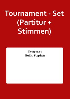 Tournament - Set (Partitur + Stimmen)