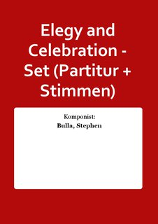 Elegy and Celebration - Set (Partitur + Stimmen)