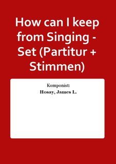 How can I keep from Singing - Set (Partitur + Stimmen)