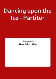 Dancing upon the Ice - Partitur