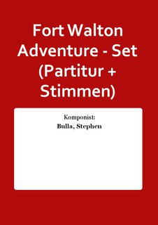 Fort Walton Adventure - Set (Partitur + Stimmen)