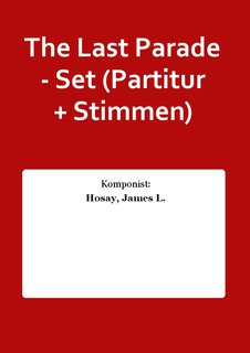The Last Parade - Set (Partitur + Stimmen)