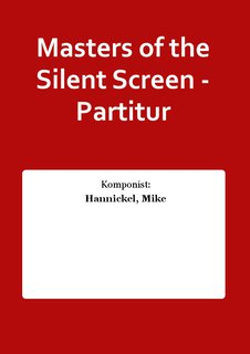 Masters of the Silent Screen - Partitur