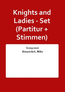 Knights and Ladies - Set (Partitur + Stimmen)