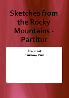 Sketches from the Rocky Mountains - Partitur