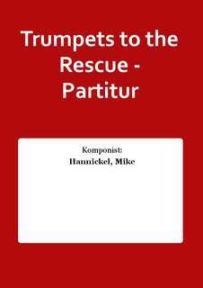 Trumpets to the Rescue - Partitur