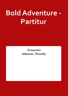Bold Adventure - Partitur