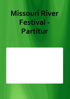 Missouri River Festival - Partitur
