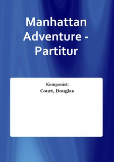 Manhattan Adventure - Partitur