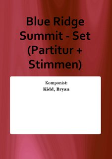 Blue Ridge Summit - Set (Partitur + Stimmen)