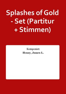 Splashes of Gold - Set (Partitur + Stimmen)