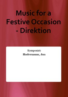 Music for a Festive Occasion - Direktion