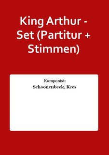 King Arthur - Set (Partitur + Stimmen)