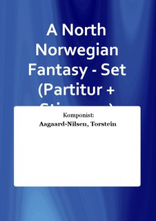 A North Norwegian Fantasy - Set (Partitur + Stimmen)