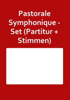 Pastorale Symphonique - Set (Partitur + Stimmen)