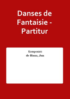 Danses de Fantaisie - Partitur