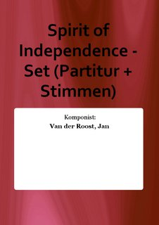 Spirit of Independence - Set (Partitur + Stimmen)
