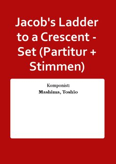 Jacobs Ladder to a Crescent - Set (Partitur + Stimmen)