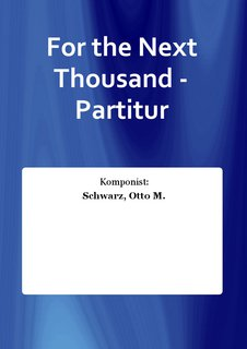 For the Next Thousand - Partitur