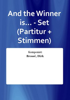 And the Winner is... - Set (Partitur + Stimmen)