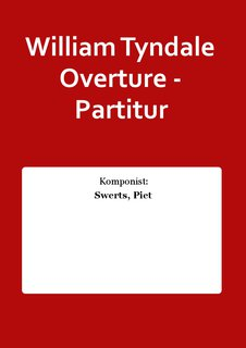 William Tyndale Overture - Partitur