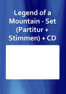 Legend of a Mountain - Set (Partitur + Stimmen) + CD