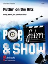 Puttin on the Ritz - Set (Partitur + Stimmen)