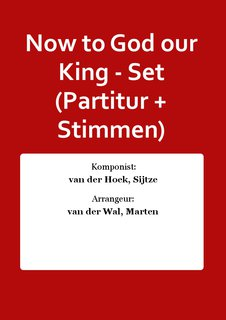 Now to God our King - Set (Partitur + Stimmen)