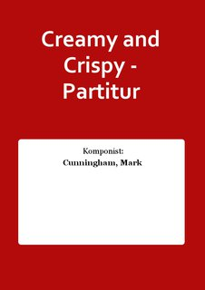 Creamy and Crispy - Partitur