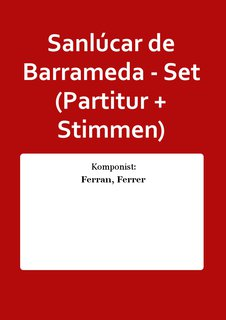 Sanl�car de Barrameda - Set (Partitur + Stimmen)