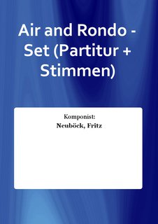Air and Rondo - Set (Partitur + Stimmen)