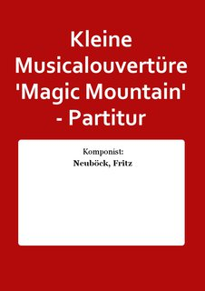Kleine Musicalouvertüre Magic Mountain - Partitur