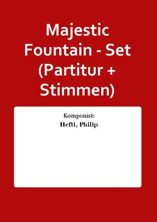 Majestic Fountain - Set (Partitur + Stimmen)