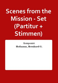 Scenes from the Mission - Set (Partitur + Stimmen)