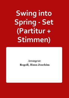 Swing into Spring - Set (Partitur + Stimmen)