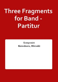 Three Fragments for Band - Partitur