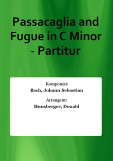 Passacaglia and Fugue in C Minor - Partitur