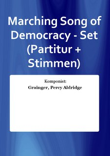 Marching Song of Democracy - Set (Partitur + Stimmen)