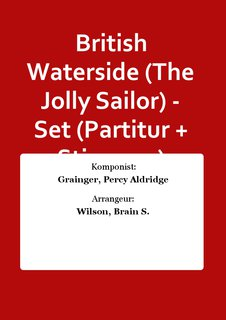British Waterside (The Jolly Sailor) - Set (Partitur + Stimmen)
