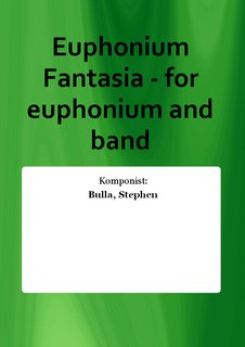 Euphonium Fantasia - for euphonium and band