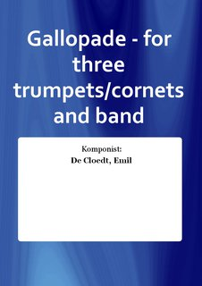 Gallopade - for three trumpets/cornets and band