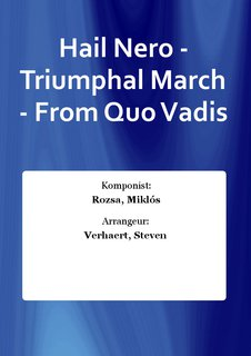Hail Nero - Triumphal March - From Quo Vadis