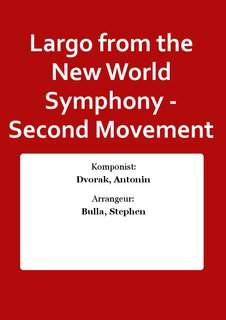 Largo from the New World Symphony - Second Movement