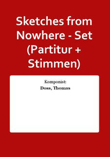 Sketches from Nowhere - Set (Partitur + Stimmen)