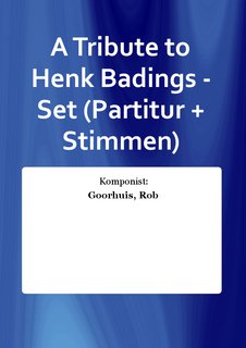 A Tribute to Henk Badings - Set (Partitur + Stimmen)
