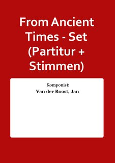 From Ancient Times - Set (Partitur + Stimmen)