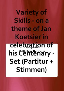 Variety of Skills - on a theme of Jan Koetsier in celebration of his Centenary - Set (Partitur + Stimmen)